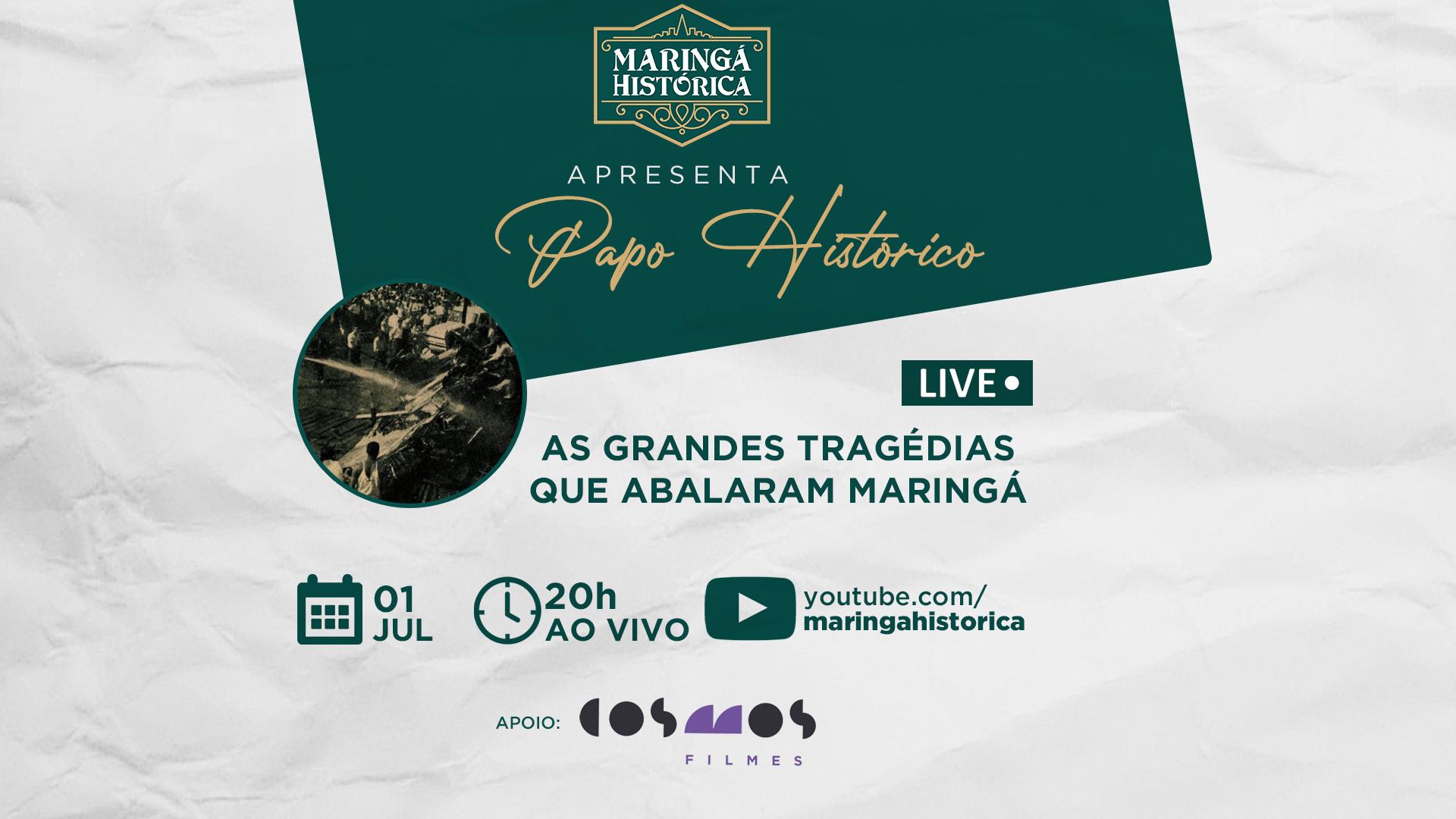 Papo Histórico: tragédias que abalaram Maringá