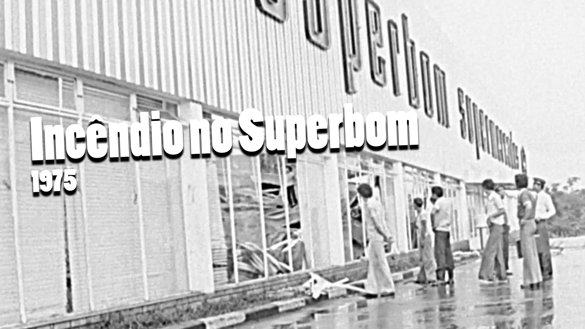 RARIDADE - Incêndio no Superbom em 1975