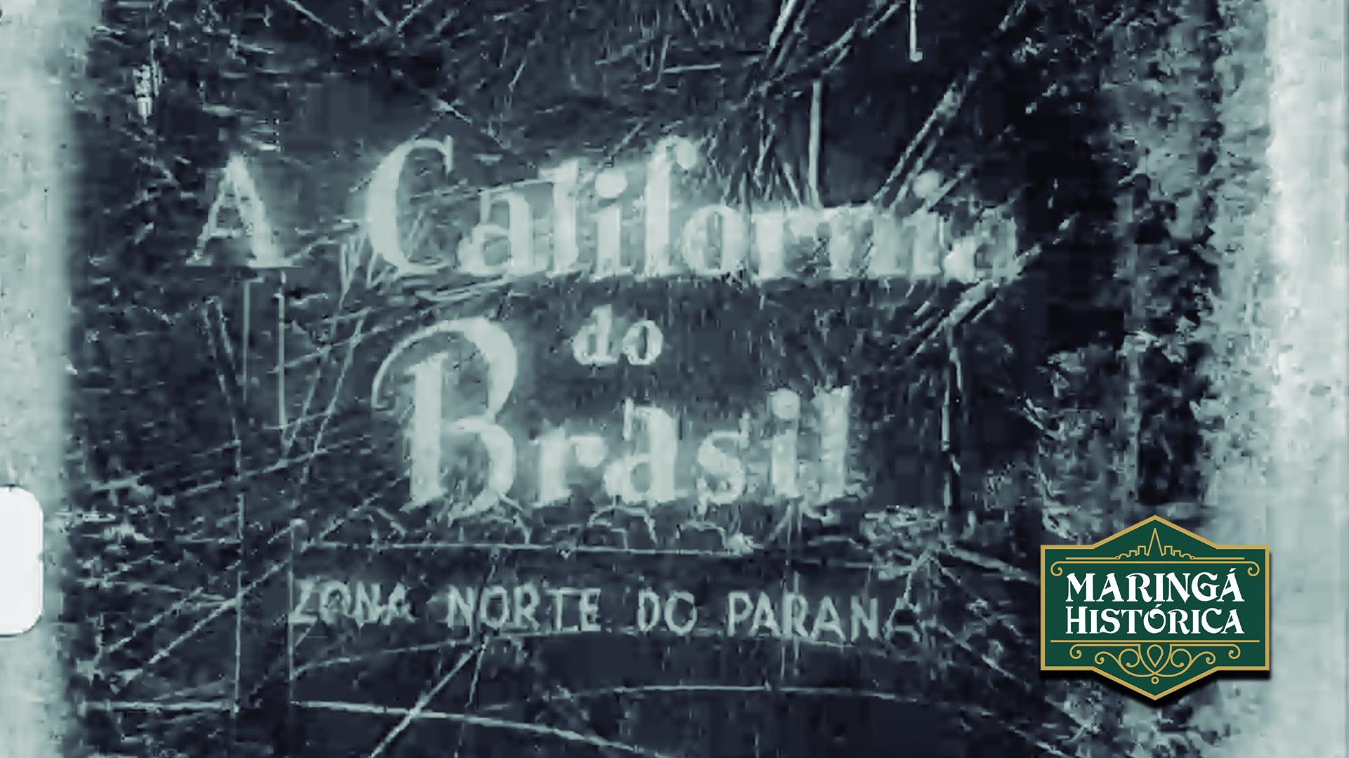 A Califórnia do Brasil - Norte do Paraná entre os anos 1940 e 1950