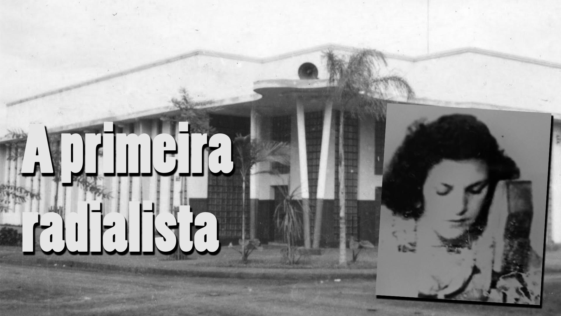 Dirce Righetti: a primeira radialista de Maringá
