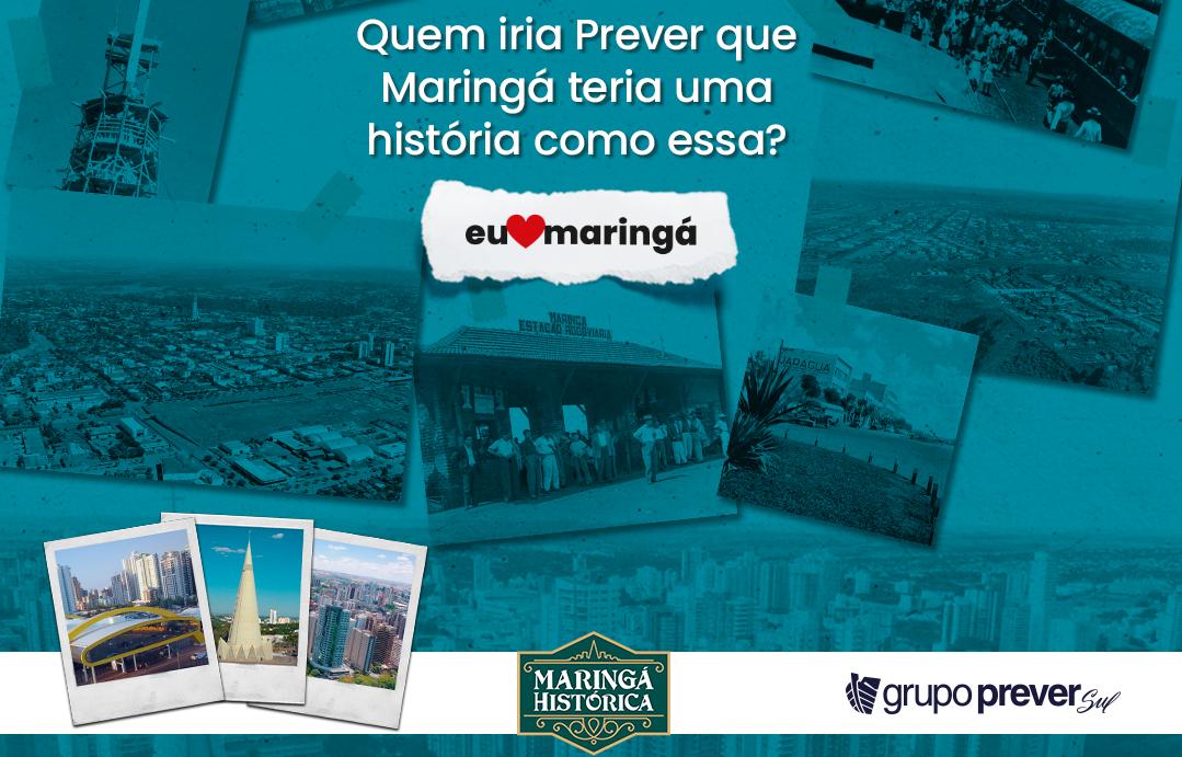 Quem iria Prever que Maringá teria uma história como essa?