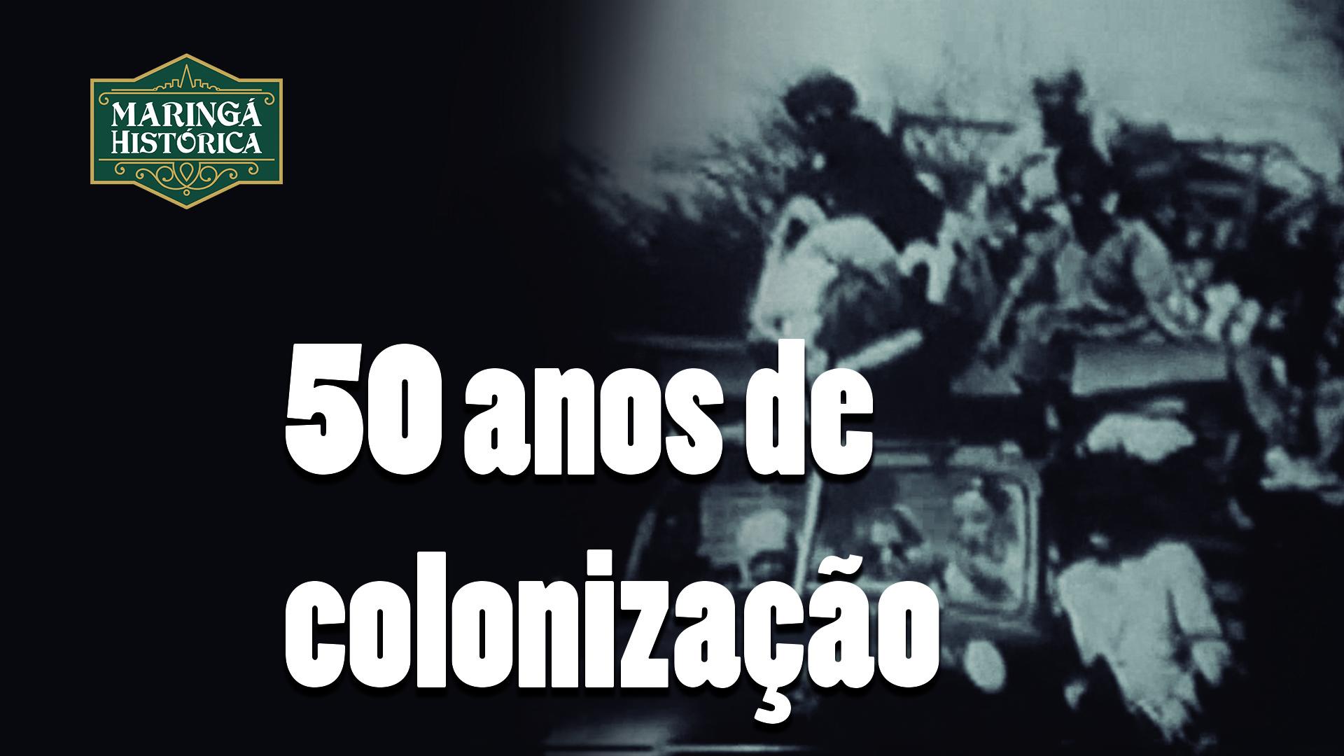 50 anos de colonização do Norte e Noroeste do Paraná