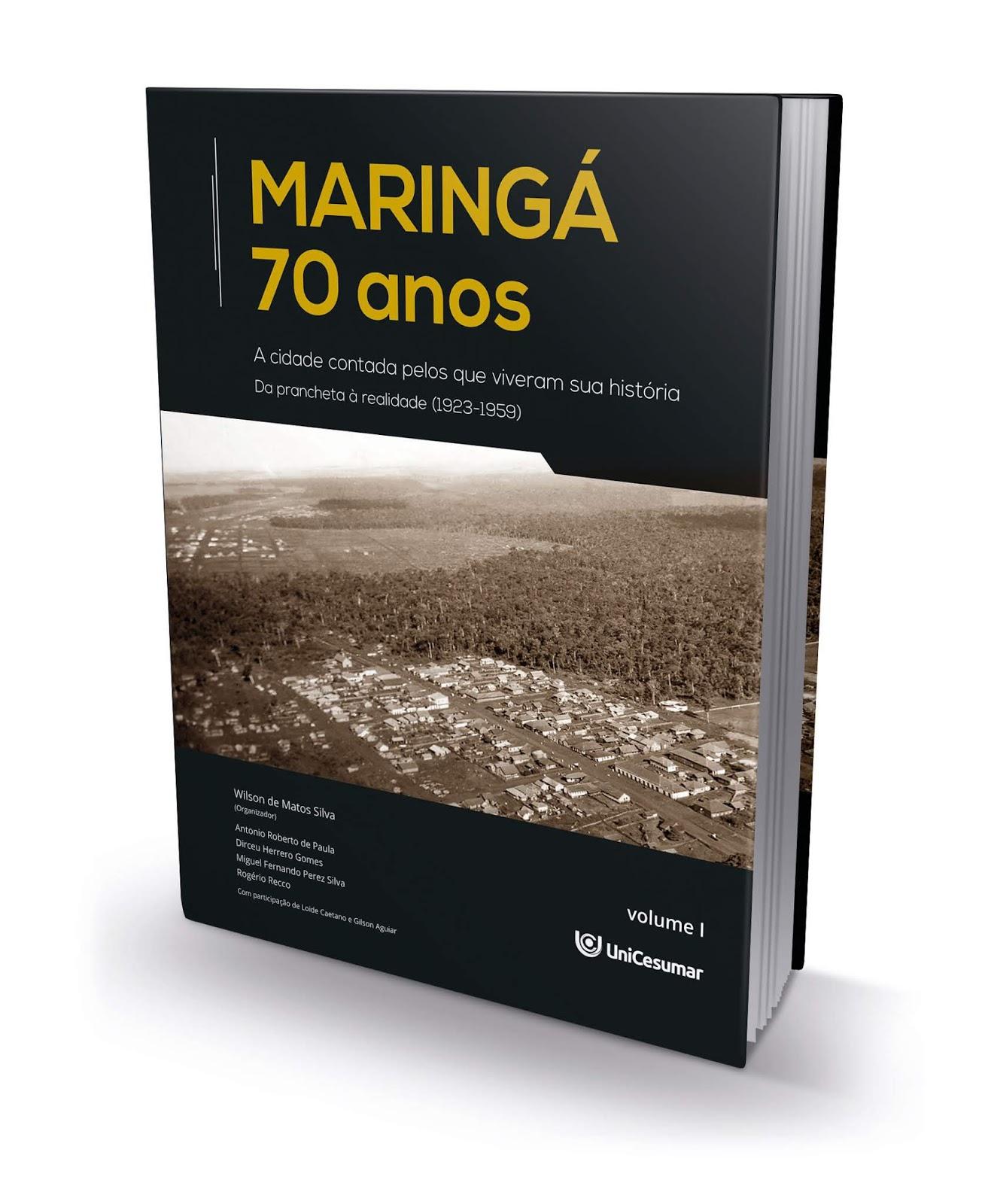 Coletânea de livros: Maringá 70 anos - a cidade contada pelos que viveram sua história